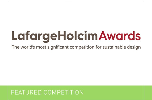 6th International LafargeHolcim Awards for Sustainable Construction
