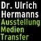 Dr. Ulrich Hermanns Ausstellung Medien Transfer GmbH