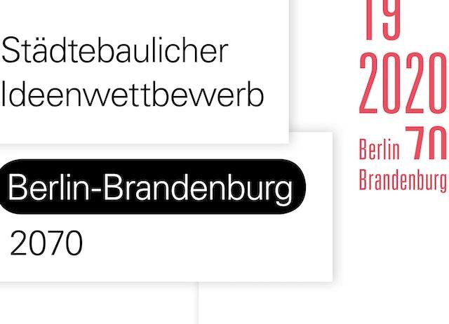Internationaler Städtebaulicher Ideenwettbewerb Berlin-Brandenburg 2070